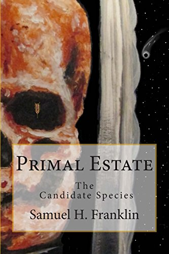 Primal Estate: The Candidate Species: Volume 1