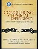 img - for Conquering Chemical Dependency: A Christ Centered 12 Step Process book / textbook / text book