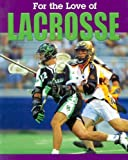 Lacrosse (For the Love of Sports)