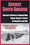 Ancient South America: Recent Evidence Supporting Edgar Cayce's Story of Atlantis and Mu (0940829355) by Little, Gregory L.