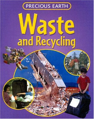 Waste and Recycling (Precious Earth)