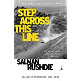 Step Across This Line: Collected Nonfiction 1992-2002 (Modern Library Paperbacks) ~ Salman Rushdie