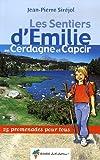 echange, troc Jean-Pierre Siréjol - Les Sentiers d'Emilie en Cerdagne-Capcir : 25 Promenades pour tous