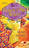 Forget Me Knot (A Quilting Mystery) by  Mary Marks in stock, buy online here