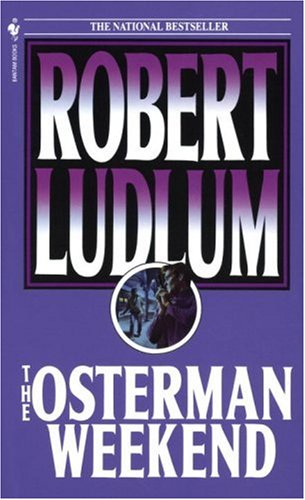 Osterman Weekend, ROBERT LUDLUM