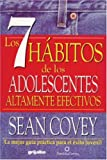 7 hbitos de los adolescentes altamente efectivos (Spanish Edition)