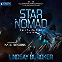 Star Nomad: Fallen Empire, Book 1 Audiobook by Lindsay Buroker Narrated by Kate Reading