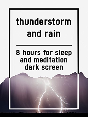 Thunderstorm and rain, 8 hours for Sleep and Meditation, dark screen