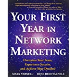"Your First Year in Network Marketing: Overcome Your Fears, Experience Success, and Achieve Your Dreams!von ""Mark Yarnell"""