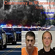 Controversy in Wisconsin: Nitek v. Glaze | Livre audio Auteur(s) :  A. Biographer Narrateur(s) :  411 Audio