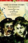 The Custer Story: The Life and Intima...