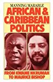 African and Caribbean Politics from Kwame Nkrumah to the Grenada Revolution (086091884X) by Manning Marable