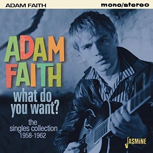 Adam Faith - What Do You Want? - The Singles Collection 1958-1962 [original Recordings Remastered] - Zortam Music