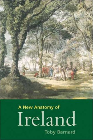 A New Anatomy of Ireland: The Irish Protestants, 1649-1770
