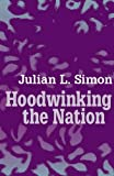 Hoodwinking the Nation (1412805937) by Julian L. Simon