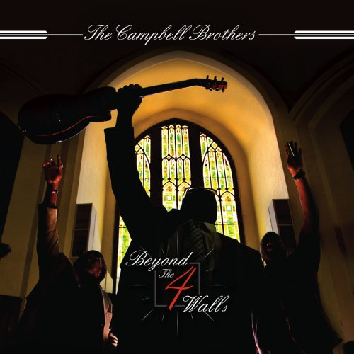 The Campbell Brothers-Beyond The 4 Walls-2013-404 Download