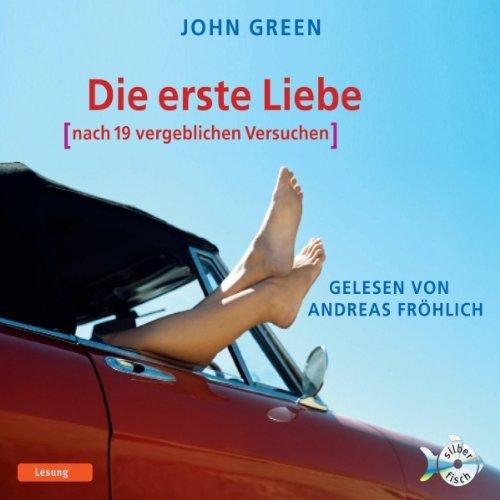 Buchseite und Rezensionen zu 'Die erste Liebe. nach 19 vergeblichen Versuchen' von John Green