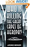 Who is Killing the Great Capes of Her...