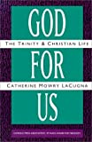 img - for God for Us: The Trinity and Christian Life by Catherine Mowry LaCugna (1993) Paperback book / textbook / text book