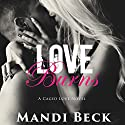 Love Burns: Caged Love, Book 2 Audiobook by Mandi Beck Narrated by Wen Ross, Kai Kennicott