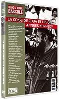 Quand le monde bascule : La crise de Cuba et les années Kennedy