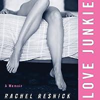 Love Junkie: A Memoir (       UNABRIDGED) by Rachel Resnick Narrated by Lauren Weedman