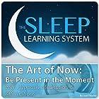 The Art of Now: Be Present in the Moment Hörbuch von Joel Thielke Gesprochen von: Joel Thielke