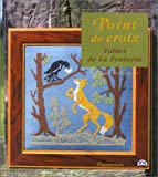 Fables de La Fontaine au point de croix