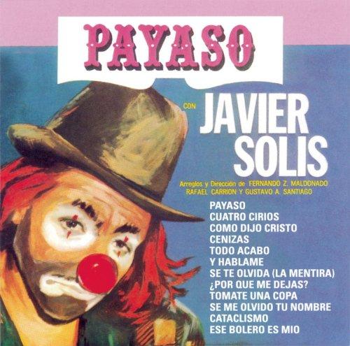Javier Solis - Payaso - Zortam Music