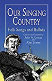 img - for Our Singing Country: Folk Songs and Ballads (Dover Books on Music) book / textbook / text book