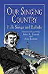 Our Singing Country: Folk Songs and B...