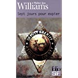 Sept jours pour expierpar Walter Jon Williams