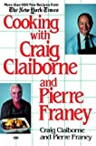 Cooking with Craig Claiborne and Pierre Franey (0449901300) by Claiborne, Craig