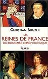 Les Reines de France : Dictionnaire chronologique par Bouyer