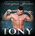 Tony: Alvarez Security Series Volume 2 (       UNABRIDGED) by Maryann Jordan Narrated by Emily Beresford