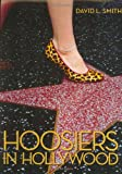 Hoosiers in Hollywood (0871951940) by Smith, David L.