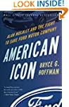 American Icon: Alan Mulally and the F...