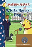 Martha Speaks: White House Dog (Chapter Book)