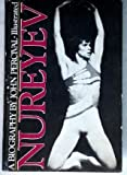 Nureyev:  A Biography