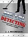 Metal Detecting: The Ultimate Guide t...