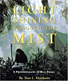img - for Light Shining Through the Mist: A Photobiography of Dian Fossey (Photobiographies) book / textbook / text book