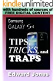 Samsung Galaxy S4 Tips, Tricks, and Traps: A How-To Tutorial for the Samsung Galaxy S4