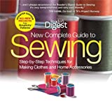 Readers Digest New Complete Guide to Sewing: Step-By-Step Techniques for Making Clothes and Home Accessories (Reader's Digest)