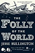 The Folly of the World by Jesse Bullington cover image