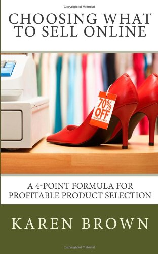 Choosing What To Sell Online: A 4-Point Formula For Profitable Product Selection