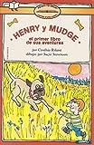 Henry Y Mudge / Henry and Mudge: El Primer Libro De Sus Aventuras (Spanish Edition)