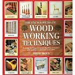 The Encyclopedia of Woodworking Techn...