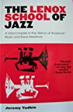 The Lenox School of Jazz: A Vital Chapter in the History of American Music and Race Relations
