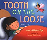 Tooth on the Loose (039924459X) by Elya, Susan Middleton