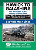 Hawick to Galashiels: The Waverley Route Including the Selkirk Branch